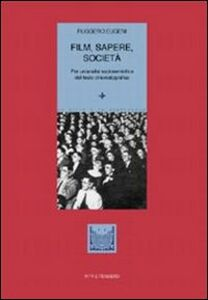 Foto Cover di Film, sapere, società. Per un'analisi sociosemiotica del testo cinematografico, Libro di Ruggero Eugeni, edito da Vita e Pensiero