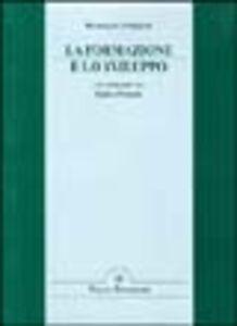 Libro La formazione e lo sviluppo. Un confronto tra Italia e Francia Rosangela Lodigiani