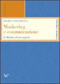 Marketing e comunicazione. Evoluzione di un rapporto
