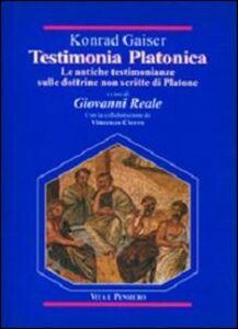 Libro Testimonia platonica. Le antiche testimonianze sulle dottrine non scritte di Platone Konrad Gaiser