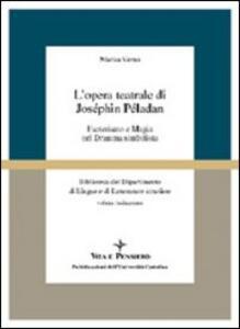L' opera teatrale di Joséphin Péladan. Esoterismo e magia nel dramma simbolista