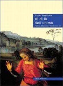 Foto Cover di Al di là dell'ultimo. Filosofie della morte e filosofie della vita, Libro di Virgilio Melchiorre, edito da Vita e Pensiero