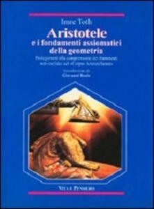 Aristotele e i fondamenti assiomatici della geometria. Prolegomeni alla comprensione dei frammenti non-euclidei nel «Corpus Aristotelicum»...
