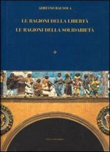 Foto Cover di Le ragioni della libertà. Le ragioni della solidarietà, Libro di Adriano Bausola, edito da Vita e Pensiero