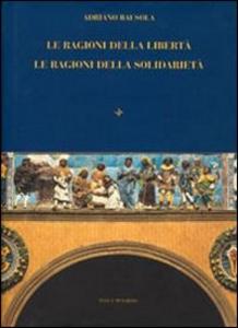Libro Le ragioni della libertà. Le ragioni della solidarietà Adriano Bausola
