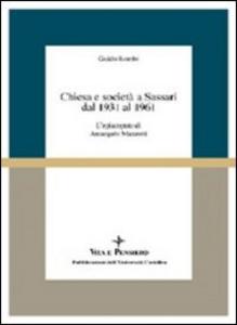 Libro Chiesa e società a Sassari dal 1931 al 1961. L'episcopato di Arcangelo Mazzotti Guido Rombi