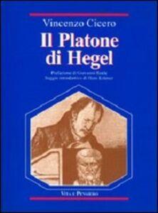 Foto Cover di Il Platone di Hegel. Fondamenti e struttura delle «Lezioni su Platone», Libro di Vincenzo Cicero, edito da Vita e Pensiero