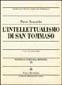 Metafisica e storia della metafisica. Vol. 19: L'intellettualismo di san Tommaso.