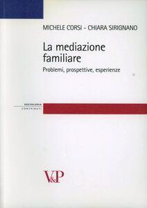 La mediazione familiare. Problemi, prospettive, esperienze