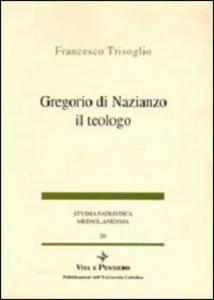 Libro Gregorio di Nazianzo il teologo Francesco Trisoglio