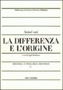 Metafisica e storia della metafisica. Vol. 3: La differenza e l'origine.