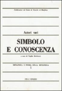 Metafisica e storia della metafisica. Vol. 5: Simbolo e conoscenza.