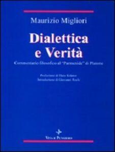 Dialettica e verità. Commentario filosofico al «Parmenide» di Platone