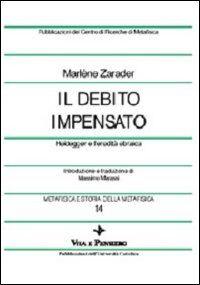 Metafisica e storia della metafisica. Vol. 14: Il debito impensato. Heidegger e l'eredità ebraica.
