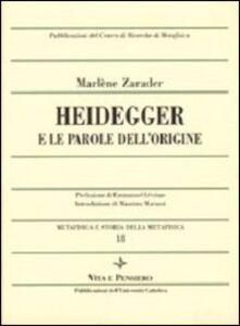 Libro Metafisica e storia della metafisica. Vol. 18: Heidegger e le parole dell'origine. Marlène Zarader
