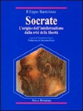 Socrate. L'origine dell'intellettualismo dalla crisi della libertà