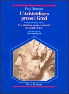 L' aristotelismo presso i Greci. L'aristotelismo dei non-aristotelici nei secoli I e II d. C.