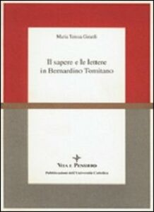 Il sapere e le lettere in Bernardino Tomitano
