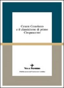 Libro Cesare Cesariano e il classicismo di primo Cinquecento. Atti del Seminario di studi (Varenna, 7-9 ottobre 1994)