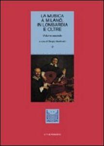 Libro La musica a Milano, in Lombardia e oltre. Vol. 2