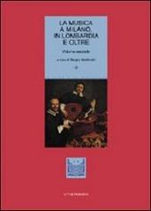 La musica a Milano, in Lombardia e oltre. Vol. 2