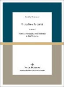 Il credito e la carità. Monti di pietà nelle città lombarde in età moderna. Vol. 1