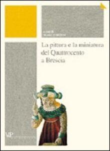 Libro La pittura e la miniatura del Quattrocento a Brescia
