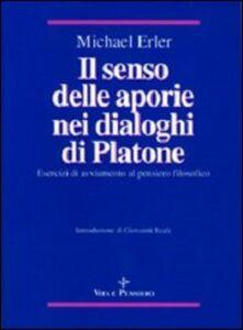 Il senso delle aporie nei Dialoghi di Platone. Esercizi di avviamento al pensiero filosofico