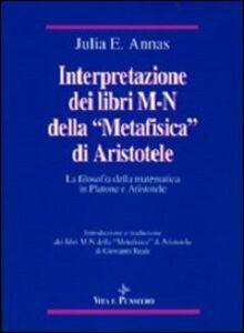 Interpretazione dei libri M-N della «Metafisica» di Aristotele. La filosofia della matematica in Platone e Aristotele
