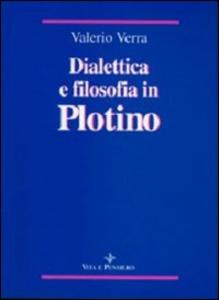 Libro Dialettica e filosofia in Plotino Valerio Verra
