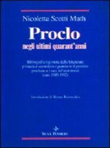 Foto Cover di Proclo negli ultimi quarant'anni, Libro di Nicoletta Scotti Muth, edito da Vita e Pensiero