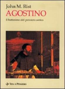 Agostino. Il battesimo del pensiero antico
