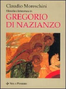 Foto Cover di Filosofia e letteratura in Gregorio di Nazianzo, Libro di Claudio Moreschini, edito da Vita e Pensiero