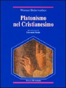 Libro Platonismo nel cristianesimo Werner Beierwaltes