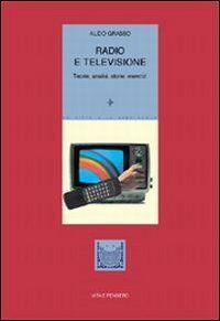 Radio e televisione. Teorie, analisi, storie, esercizi