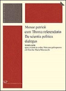 Foto Cover di Menae patricii cum Thoma referendario. De scientia politica dialogus, Libro di  edito da Vita e Pensiero