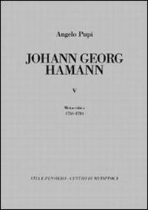 Johann Georg Hamann. Vol. 5: Metacritica 1780-1784.