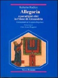 Allegoria e paradigmi etici in Filone di Alessandria. Commentario al «Legum allegoriae»
