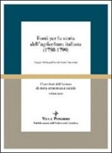 Libro Fonti per la storia dell'agricoltura italiana (1750-1799). Saggio bibliografico di Mario Taccolini Mario Taccolini