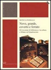 Novo, grande, coverto e ferrato. Gli inventari di biblioteca e la cultura a Milano nel Quattrocento