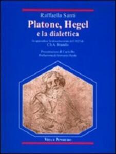 Platone, Hegel e la dialettica. In appendice: la dissertazione del 1823 di Ch. A. Brandis