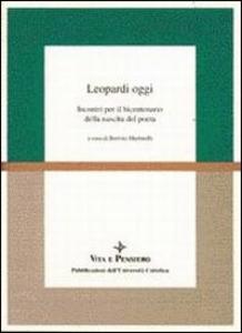 Libro Leopardi oggi. Incontri per il bicentenario della nascita del poeta