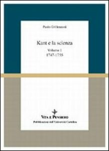 Kant e la scienza. Vol. I: (1747-1755)