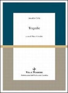 Foto Cover di Tragedie, Libro di Ansaldo Cebà, edito da Vita e Pensiero