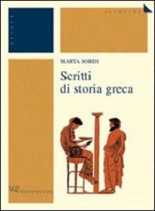 Libro Scritti di storia greca Marta Sordi