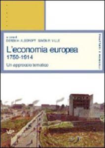 Foto Cover di L' economia europea 1750-1914. Un approccio tematico, Libro di  edito da Vita e Pensiero