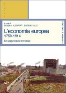Libro L' economia europea 1750-1914. Un approccio tematico