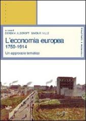 L' economia europea 1750-1914. Un approccio tematico