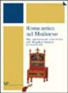 Libro Roma antica nel Medioevo. Mito, rappresentazioni, sopravvivenze nella «Respublica christiana» dei secoli IX-XIII
