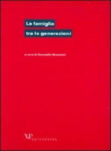 Foto Cover di La famiglia tra le generazioni, Libro di  edito da Vita e Pensiero